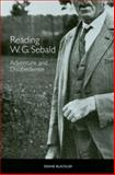 Reading W. G. Sebald : Adventure and Disobedience, Blackler, Deane, 1571133518