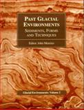 Past Glacial Environments : Sediments, Forms and Techniques, John Menzies, 0750623527