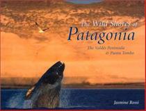 Wild Shores of Patagonia, Jasmine Rossi, 0810943522