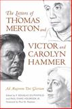 The Letters of Thomas Merton and Victor and Carolyn Hammer : Ad Majorem Dei Gloriam, , 0813153522