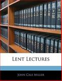 Lent Lectures, John Cale Miller, 1141433524