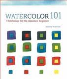 Watercolor 101, Jeanette Robertson, 1402723520