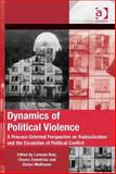 Dynamics of Political Violence : A Process-Oriented Perspective on Radicalization and the Escalation of Political Conflict, Bosi, Lorenzo and Malthaner, Stefan, 1409443523