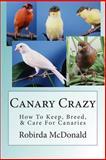Canary Crazy, Robirda McDonald, 1479363529