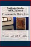 Crea Aplicaciones Metro Style con HTML, CSS y JavaScript, Miguel ngel G. Arias, 1490463526
