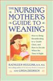 The Nursing Mother's Guide to Weaning, Kathleen Huggins and Linda Ziedrich, 155832352X