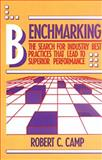 Benchmarking : The Search for Industry Best Practices That Lead to Superior Performance, Camp, Robert C., 1563273527