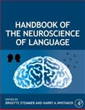 Handbook of the Neuroscience of Language, , 008045352X