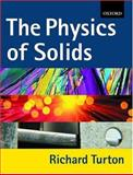 The Physics of Solids, Turton, Richard John, 0198503520