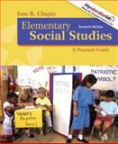 Elementary Social Studies : A Practical Guide, Chapin, June R., 0205593526