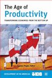The Age of Productivity : Transforming Economies from the Bottom Up, Inter-American Development Bank Staff, 0230623522