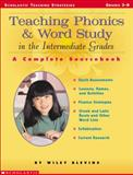 Teaching Phonics and Word Study in the Intermediate Grades, Wiley Blevins, 0439163528