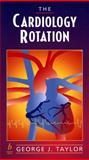 Cardiology Rotation, Taylor, George J., 0632043520