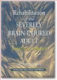 Rehabilitation of the Severely Brain Injured Adult, Giles, Gordon M. and Clark-Wilson, Jo, 0748733523
