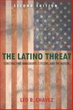 The Latino Threat 2nd Edition