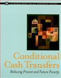 Conditional Cash Transfers : Reducing Present and Future Poverty, World Bank Staff and Fiszbein, Ariel, 0821373528