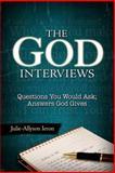 The God Interviews, Julie-Allyson Ieron, 0891123520