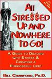 All Stressed up, and Nowhere to Go!, Bill Crawford, 0893343528
