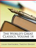 The World's Great Classics, Julian Hawthorne and Timothy Dwight, 1148073523