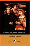 The Pilgrimage of Pure Devotion, Erasmus, Desiderius, 1406533521