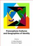 Francophone Cultures and Geographies of Identity, Murdoch, H. Adlai and Fagyal, Zsuzsanna, 1443853526