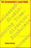 The Screenwriter's Legal Guide, Stephen F. Breimer, 158115352X