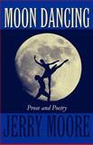 Moon Dancing, Jerry Moore, 1627093524