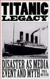 Titanic Legacy, Paul Heyer, 0275953521