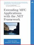 Extending MFC Applications with the .NET Framework, Archer, Tom and Sivakumar, Nishant, 032117352X