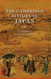 The Cambridge History of Japan : Ancient Japan, , 0521223520