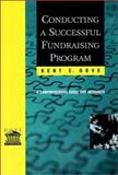 Conducting a Successful Fundraising Program : A Comprehensive Guide and Resource, Dove, Kent E., 0787953520