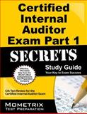 Certified Internal Auditor Exam Part 1 Secrets Study Guide : CIA Test Review for the Certified Internal Auditor Exam, CIA Exam Secrets Test Prep Team, 1609713524