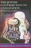 The Jewish Contribution to Civilization : Reassessing an Idea, Cohen, Jeremy, 1904113524