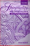 Spirituality and Palliative Care : Social and Pastoral Perspectives, , 0195513525