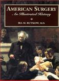 American Surgery : An Illustrated History, Rutkow, Ira M. and Williams and Wilkins Review Staff, 0316763527