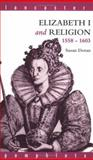 Elizabeth I and Religion, Wallace T. MacCaffrey and Susan Doran, 0415073529