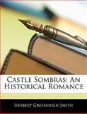 Castle Sombras, Herbert Greenough Smith, 114133352X