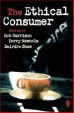 The Ethical Consumer, Harrison, Rob and Shaw, Deirdre, 1412903521
