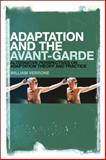 Adaptation and the Avant-Garde : Alternative Perspectives on Adaptation Theory and Practice, Verrone, William, 1441163522