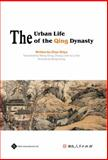 The Urban Life of the Qing Dynasty, Zhao Shiyu, 1844643522