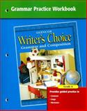 Writer's Choice Grammar Practice Workbook Grade 6 : Grammar and Composition, McGraw-Hill, 0078233526