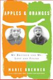 Apples and Oranges, Marie Brenner, 0374173524