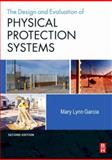 Design and Evaluation of Physical Protection Systems, Garcia, Mary Lynn, 075068352X