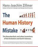 The Human History Mistake, Hans-Joachim Zillmer, 142692352X