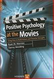 Positive Psychology at the Movies : Using Films to Build Virtues and Character Strengths, Niemiec, Ryan M. and Wedding, Danny, 0889373523