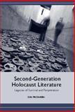 Second-Generation Holocaust Literature : Legacies of Survival and Perpetration, McGlothlin, Erin, 1571133526