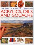 The Practical Encyclopedia of Acrylics, Oils and Gouache, Ian Sidaway, 1780193521