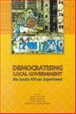 Democratising Local Government : The South African Experiment, , 1919713522