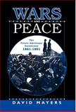 Wars and Peace : The Future Americans Envisioned, 1861-1991, Mayers, David, 0312213522