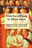 From Sacred Song to Ritual Music, Jan M. Joncas, 0814623522